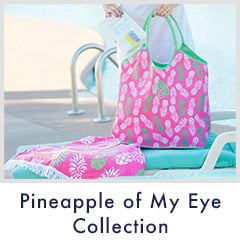 Pineapple of My Eye Collection