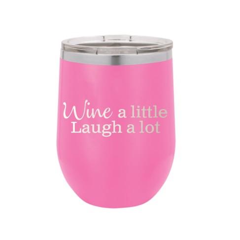 Wine a Little 12 oz Tumbler